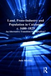 Land Proto-Industry And Population In Catalonia C 1680-1829