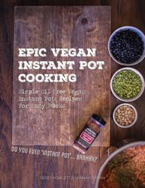 Epic Vegan Instant Pot Cooking book