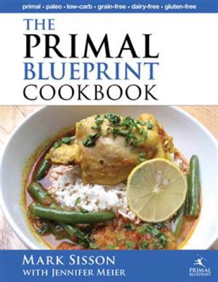 The Primal Blueprint Cookbook - Mark Sisson & Jennifer Meier book