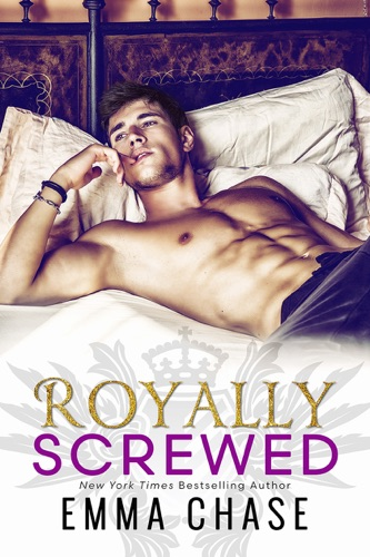 Emma Chase - Royally Screwed