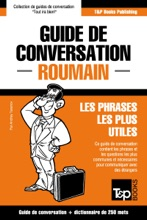 Guide De Conversation Français-Roumain Et Mini Dictionnaire De 250 Mots