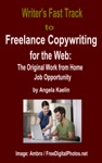 Writers Fast Track To Freelance Copywriting For The Web The Original Work From Home Job Opportunity