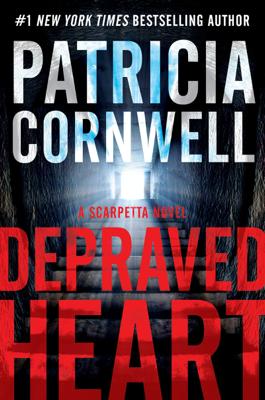 Patricia Cornwell - Depraved Heart book