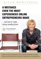 8 Mistakes Even the Most Experienced Online Entrepreneurs Make and How to Make Money Avoiding Them