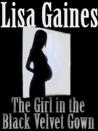 Lisa Gaines - The Girl in the Velvet Black Gown