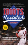 Idiots Revisited Catching Up With The Red Sox Who Won The 2004 World Series
