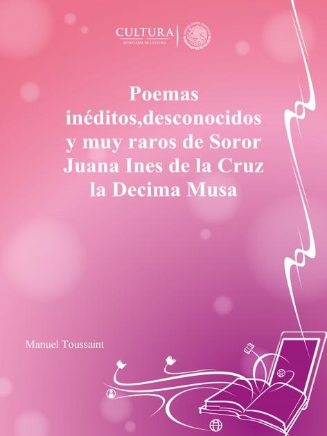 Poemas Inéditos Desconocidos Y Muy Raros De Sor Juana Inés