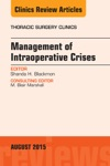 Management Of Intra-operative Crises An Issue Of Thoracic Surgery Clinics E-Book