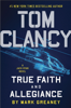 Mark Greaney - Tom Clancy True Faith and Allegiance artwork