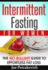 Intermittent Fasting For Women: The No-B******t Guide To Effortless Fat Loss