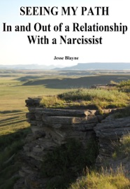 Seeing My Path In And Out Of A Relationship With A Narcissist