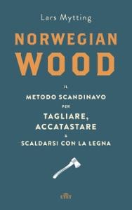 Norwegian wood da Lars Mytting