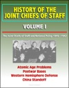 History Of The Joint Chiefs Of Staff Volume I The Joint Chiefs Of Staff And National Policy 1945 -1947 - Atomic Age Problems Postwar Bases Western Hemisphere Defense China Standoff