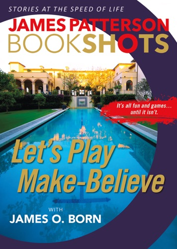 James Patterson & James O. Born - Let's Play Make-Believe