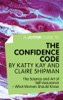 A Joosr Guide to... The Confidence Code by Katty Kay and Claire Shipman