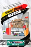 Discount Shopping Express Know How To Find Discount Get Coupons And Save Money Shopping Online And Offline