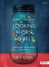 Looking For Lovely - Bible Study