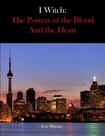 I Witch The Powers Of The Blood And The Heart