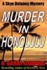 Murder In Honolulu: A Skye Delaney Mystery