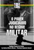 Vladimir Passos de Freitas, Ivy Sabina Ribeiro Morais & Thanmara Espínola Amaral - O Poder Judiciário No Regime Militar (1964-1985) grafismos