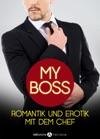 My Boss Romantik Und Erotik Mit Dem Chef  3 Erotikromane