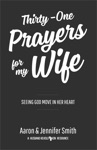 Thirty-One Prayers For My Wife