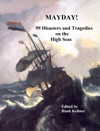 MAYDAY 99 Disasters And Tragedies On The High Seas