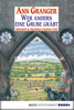 Ann Granger - Wer andern eine Grube gräbt Grafik