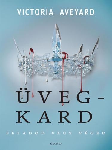 Victoria Aveyard - Üvegkard