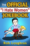 The Official I Hate Women Jokebook
