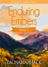 A High Country Tale The Second Tale-- Enduring Embers A Tride  True Saga