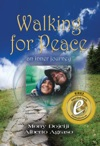 Walking For Peace An Inner Journey By Mony Dojeiji And Alberto Agraso