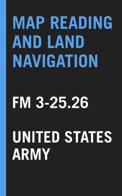 Map Reading and Land Navigation - United States Army book