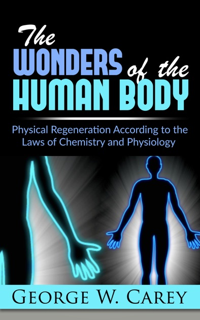 The wonders of the human body by George W  Carey on Apple Books