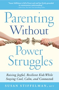 Parenting Without Power Struggles da Susan Stiffelman