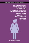 Teens Girls Comedic Monologues That Are Actually Funny
