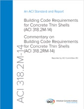 ACI 318.2M-14: Building Code Requirements for Concrete Thin Shells and Commentary