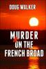 Doug Walker - Murder on the French Broad artwork