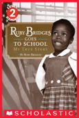 Scholastic Reader, Level 2: Ruby Bridges Goes to School: My True Story