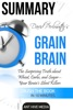 David Perlmutter's Grain Brain: The Surprising Truth About Wheat, Carbs, And Sugar--Your Brain's Silent Killers Summary