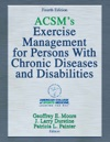 ACSMs Exercise Management For Persons With Chronic Diseases And Disabilities 4E