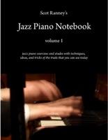 Scot Ranney's Jazz Piano Notebook Volume 1