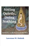 Sitting Quietly Doing Nothing Meditation As Medication For The Mind