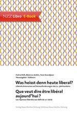 Was Heisst Denn Heute Liberal? Que Veut Dire être Libéral Aujourd'hui?