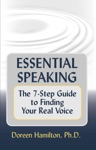 Essential Speaking The 7-Step Guide To Finding Your Real Voice