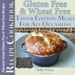 Gluten Free & Wheat Free Meals for All Occasions
