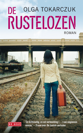 De rustelozen - Olga Tokarczuk