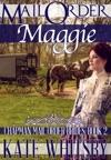 Mail Order Maggie Chapman Mail Order Brides Book 2