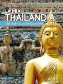 La mia Thailandia. Storia di un profondo amore