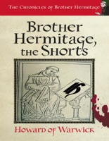Brother Hermitage the Shorts